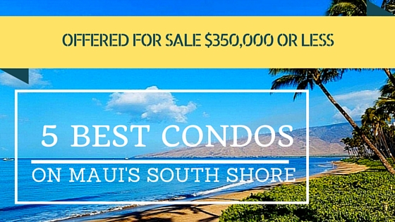 5 best condo buys on Maui 350,000 and less
