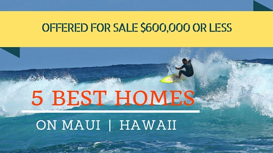 Cheap Maui homes 600000 and under